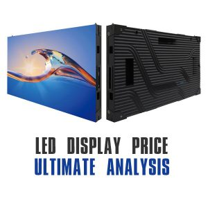 Ultimate Analysis Of LED Display Cost